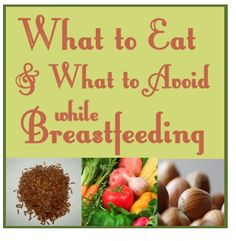This chart on what to eat and what NOT to eat while breastfeeding was so helpful!