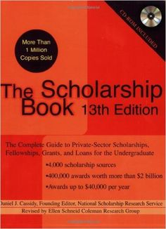 The Scholarship Book, 13th Edition: The Complete Guide to Private-Sector…