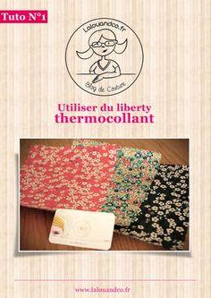 Tutoriel couture gratuit : Utiliser du Liberty© thermocollant    http://www.lalouandco.fr/archives/3670