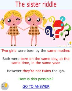 Riddle with answer about two sisters . are you able to solve this brainteaser? Show us your riddle game skil Funny Riddles With Answers, Riddles To Solve, Jokes And Riddles, Tricky Riddles, Brain Teasers Riddles, Brain Teasers With Answers, Riddle Of The Day, Riddle Games