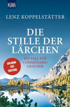 """Lenz Koppelstätter: Die Stille der Lärchen (KiWi) """"#Südtiroler Charme und ein hochspannender Fall aus einem Tal, das einst berühmte #Schriftsteller beherbergte."""" #Lesen #Krimizeit"""