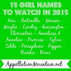 15 girl names to watch in 2015 - Anneliese, Sylvie, Persephone, Zelda, Briar + more! Old Fashioned Baby Names, Name List, Birth Certificate, Character Names, Baby Girl Names, New Parents, Be Yourself Quotes, Something To Do, Writer