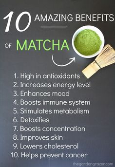 The Garden Grazer: 10 Amazing Health Benefits of Matcha original source of pinhttp://pinterest.com/pin/241998179953552368/