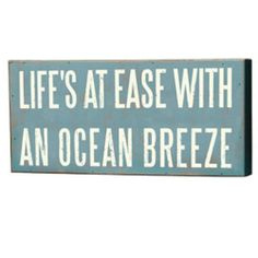 "Primitives By Kathy Box Sign, Ocean Breeze by Primitives By Kathy. $12.16. Made of wood. Wonderful gift item. Can freestand on tabletop or hang for wall display. This sign reads ""life's at ease with an ocean breeze."" primitives by kathy is a leader in quality and desigin of decorative signs."