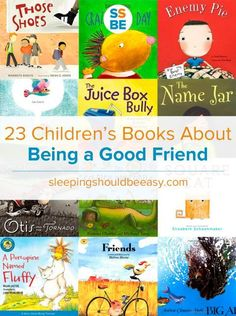 Being a good friend to others is an important skill children need to learn. Read these 23 children's books about being a good friend to remind your kids the values of being kind to others.