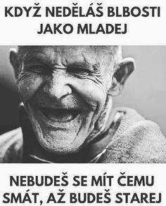 Rad se smějí i sám sobe Funny Gags, Jokes Quotes, Aging Gracefully, True Words, Me As A Girlfriend, Life, Rado, Photos, Husky Jokes