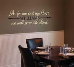 As For Me And My House We Will Serve The Lord Name Vinyl Decal - Vinyl Lettering - Vinyl Wall Art. via Etsy.