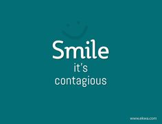 Smile is contagious! #Smile #Inspiration