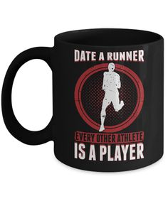 Now available on our store: Date A Runner Eve.... Check it out now! http://misopunny.com/products/date-a-runner-every-other-athlete-is-a-player-coffee-mug-cup?utm_campaign=social_autopilot&utm_source=pin&utm_medium=pin