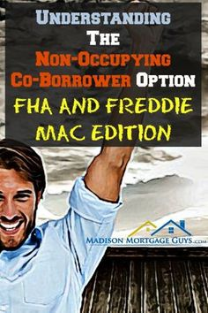Non-Occupying Co-Borrower Guidelines: FHA and Freddie Mac Edition Fannie Mae, Tax Deductions, I Pay, Real Estate Tips, Try Harder, Money Matters, The Borrowers, Illinois, Budgeting