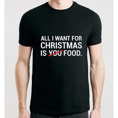All i want for Christmas is food t-shirt for man, shirt for gift, (Available in sizes: S to XXL). T-shirt for crazy boys! Two colours!