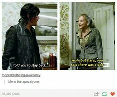 """But Daryl, you said there was a dog."" ~ I just loved that line. I totally get Beth. ~ The Walking Dead"