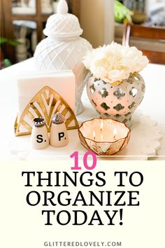 Here are ten things to organize today and keep yourself on top of at all times! #howtoorganizeathome #howtobeorganized