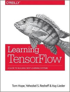 Buy Learning TensorFlow: A Guide to Building Deep Learning Systems by Itay Lieder, Tom Hope, Yehezkel S. Resheff and Read this Book on Kobo's Free Apps. Discover Kobo's Vast Collection of Ebooks and Audiobooks Today - Over 4 Million Titles! Learn To Code, Learn To Read, Data Science, Computer Science, Computer Programming, New Books, Good Books, Ai Machine Learning, Speech Recognition
