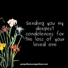 Words For Sympathy Card, Sympathy Messages For Loss, Condolence Messages, Sympathy Quotes, Ways To Say Sorry, Condolences, Loss Grief Quotes, Sorry Quotes, Sorry Cards