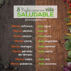8 reglas para una vida saludable #Salud #Felicidad #Vida #Bienestar www.placeresorganicos.com
