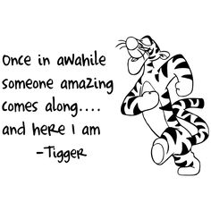 The most wonderful thing about Tiggers is Tiggers are wonderful things!  Their tops are made of rubber, their bottoms are made of springs...