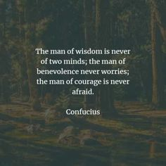 72 Famous quotes and sayings by Confucius. Here are the best Confucius quotes that you can read to learn more about his beliefs to acquire k. Men Of Courage, Confucius Quotes, Knowledge And Wisdom, Powerful Words, Famous Quotes, No Worries, Philosophy, Mindfulness, Names