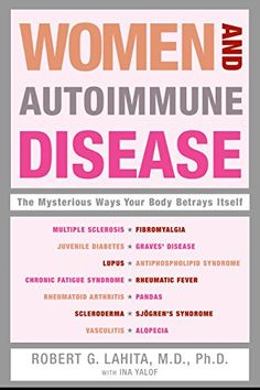 Women and Autoimmune Disease: The Mysterious Ways Your Body Betrays Itself