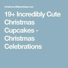 19+ Incredibly Cute Christmas Cupcakes - Christmas Celebrations
