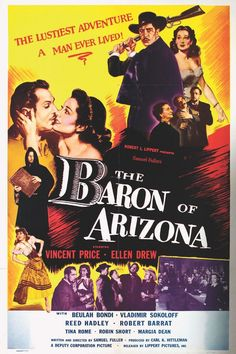 James Addison Reavis's life as a charlatan in the Arizona Territory was dramatized in the Vincent Price Western, The Baron of Arizona (1950) Beulah Bondi, The Nut Job, State Of Arizona, Acting Career, Poster Pictures, Western Movies, Le Far West, Baron, Westerns