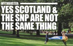 It's important to remember that 'Yes Scotland & The SNP Are Not The Same Thing!'.  You don't have to like Alex Salmond or vote the SNP to want Scotland to become an independent country.   (Repinned from National Collective) #indyref #Wearenational