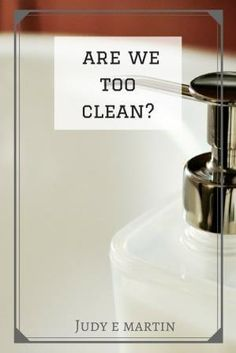 Are We Too Clean?
