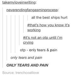 OTP=Only Tears and Pain