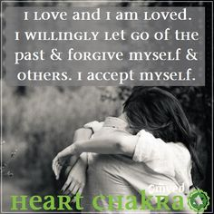 HEART CHAKRA AFFIRMATION - reaffirms - love, compassion for self and others, forgiveness, deep connection.