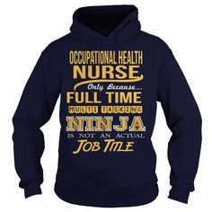 OCCUPATIONAL HEALTH NURSE Only Because Full Time Multi Tasking Ninja Is Not An…