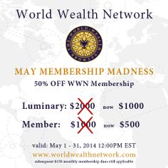 The World Wealth Network MAY MEMBERSHIP MADNESS begins May 1st! Are you ready?  50% off Membership!  #membership #may #discount #sale #affiliate #wwn #worldwealthnetwork #business #network #networking #affiliateprogram #money