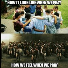 It should be... what we see when we pray... what the enemy sees when we pray!!!