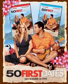 50 First Dates (2004) Henry Roth is a man afraid of commitment up until he meets the beautiful Lucy. They hit it off and Henry think he's finally found the girl of his dreams, until he discovers she has short-term memory loss and forgets him the very next day. Adam Sandler, Drew Barrymore, Rob Schneider...comedy