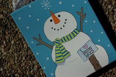 """Hand Painted Snowman """"I Love Snow Days"""" Canvas Sign"""