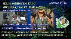 Morada dos Guerreiros Escolhidos: Sonhos do Kadú: SUCUPIRA, ISSO VAI DAR SAMBA !!!