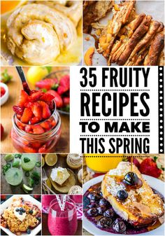 35 Fruity Recipes To Make This Spring