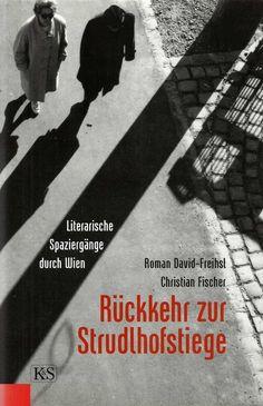 Rückkehr zur Strudlhofstiege Literarische Spaziergänge durch Wien 2006