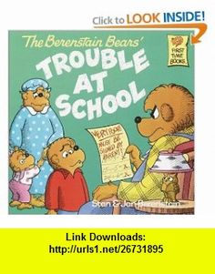 The Berenstain Bears and the Trouble at School (9780394873367) Stan Berenstain, Jan Berenstain , ISBN-10: 039487336X  , ISBN-13: 978-0394873367 ,  , tutorials , pdf , ebook , torrent , downloads , rapidshare , filesonic , hotfile , megaupload , fileserve