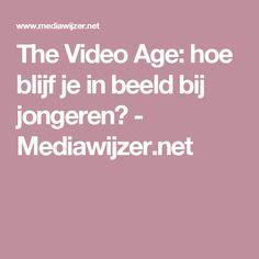 The Video Age: hoe blijf je in beeld bij jongeren? - Mediawijzer.net