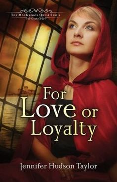 For Love or Loyalty, The MacGregor Legacy Series -eBook by Jennifer Hudson Taylor Hudson Taylor, Jennifer Hudson, Historical Romance, Historical Fiction, Lauren Campbell, Free Christian Books, Fiction Books, Loyalty, Book 1