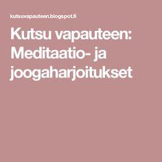 Kutsu vapauteen: Meditaatio- ja joogaharjoitukset