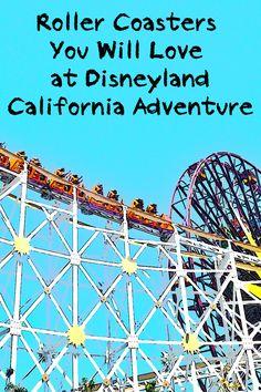 Go zoom! Scream! Roller Coasters at Disneyland and California Adventure