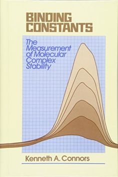 Binding constants : the measurement of molecular complex stability / Kenneth A. Connors