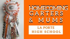 La Porte Homecoming Mums | Orange and White Homecoming Garters for High School Football
