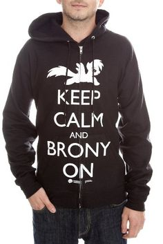 My Little Pony Keep Calm And Brony On Zip Hoodie $49.50 (of course I would get it in Pegasis instead of Brony.) XD