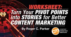 Events that result in major changes in your organization or personal career often go unnoticed. Learn to identify the pivots and uncover opportunities that can help define your brand and create memorable story-based content marketing.