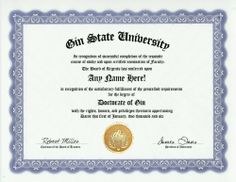 Gin Lover Degree: Custom Gag Diploma Doctorate Certificate (Funny Customized Joke Gift - Novelty Item) by GD Novelty Items. $13.99. One customized novelty certificate (8.5 x 11 inch) printed on premium certificate paper with official border. Includes embossed Gold Seal on certificate. Custom produced with your own personalized information: Any name and any date you choose.