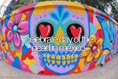 celebrate day of the dead in mexico #bucketlist