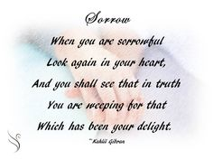 Funeral Quote from Kahil Girbran on Sorrow Funeral Quotes, Kahlil Gibran, Infant Loss, Memorial Gifts, Grief, Tattoo Quotes, Encouragement, Bereavement, Memories