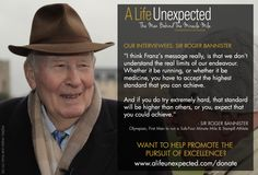 I think Franz's message really, is that we don't understand the real limits of our endeavour - Roger Bannister Life Unexpected, World Famous, Dont Understand, The Man, Documentaries, Behind The Scenes, Champion, Messages